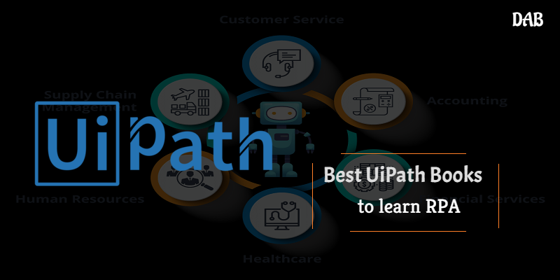 5 Best UiPath Books To Learn Robotics Process Automation
