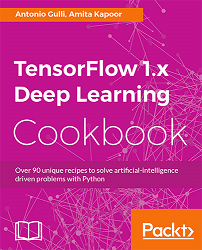 TensorFlow Deep learning Cookbook
